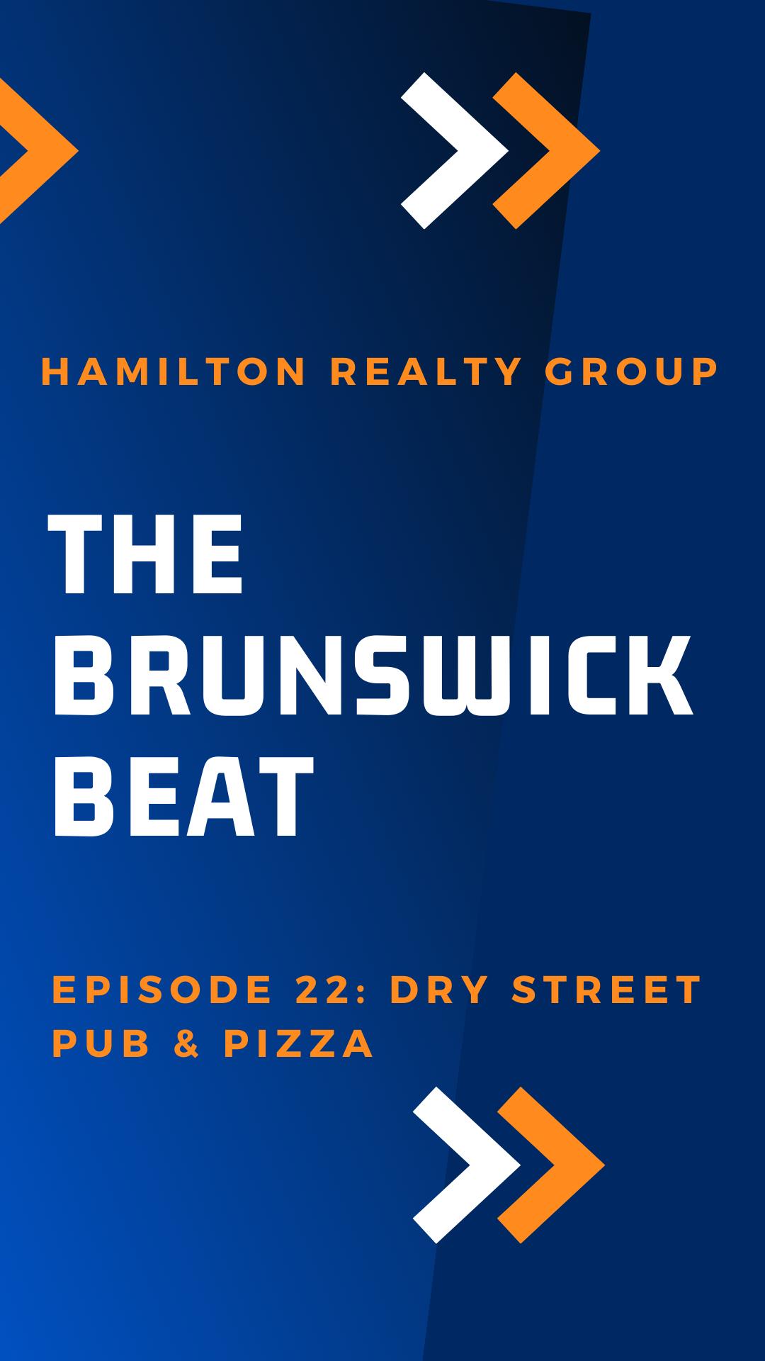 The Brunswick Beat – Episode 22 – Dry Street Pub & Pizza