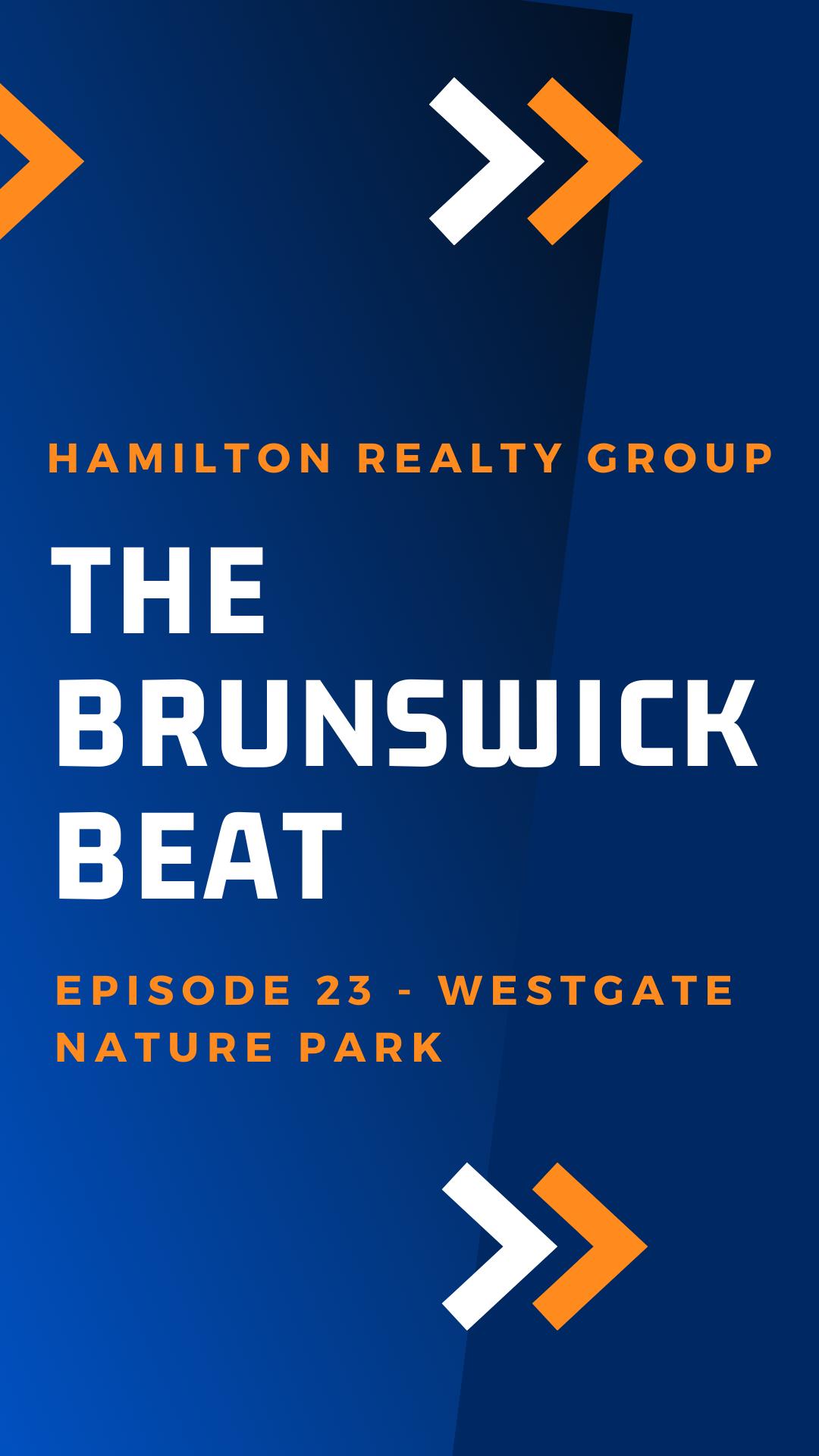 The Brunswick Beat – Episode 23 – Westgate Nature Park